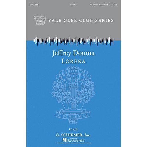 G. Schirmer Lorena (Yale Glee Club Series) SATB a cappella arranged by Jeffrey Douma