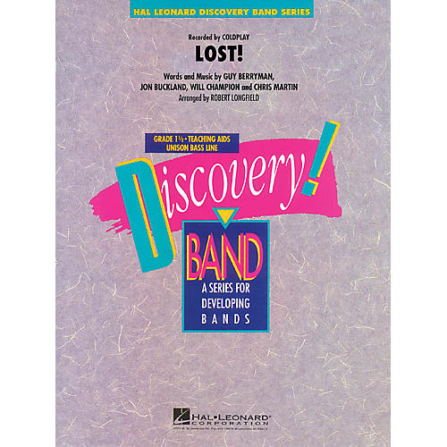 Hal Leonard Lost! Concert Band Level 1.5 by Coldplay Arranged by Robert Longfield