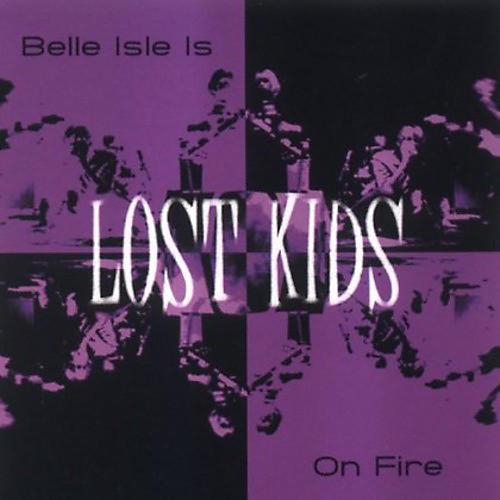 Alliance Lost Kids - Belle Isle Is on Fire