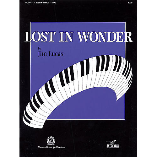 Thomas House Publications Lost in Wonder (for the Intermediate Pianist)