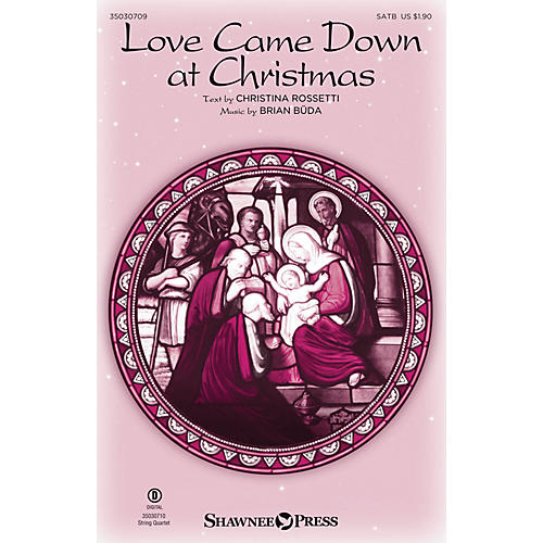 Shawnee Press Love Came Down at Christmas SATB composed by Brian Büda