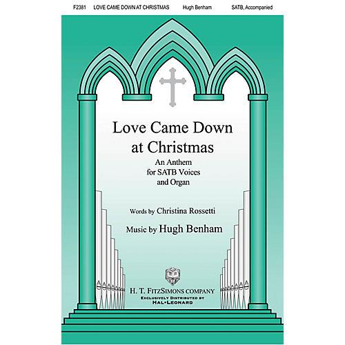 H.T. FitzSimons Company Love Came Down at Christmas SATB composed by Hugh Benham