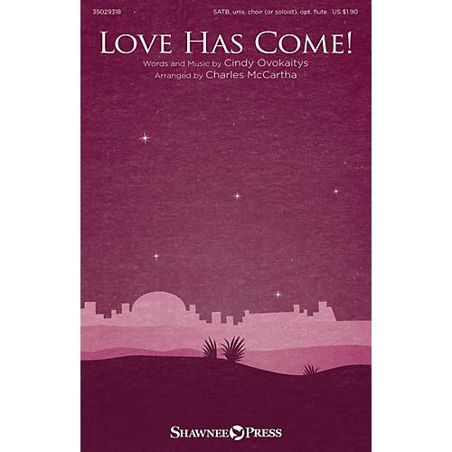 Shawnee Press Love Has Come! SATB arranged by Charles McCartha