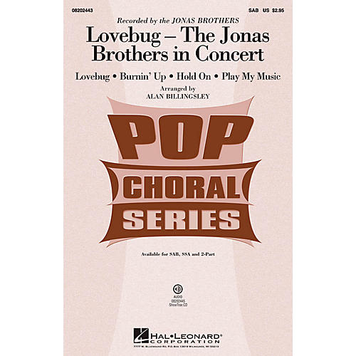 Hal Leonard Lovebug - The Jonas Brothers In Concert (Medley) SAB by Jonas Brothers arranged by Alan Billingsley
