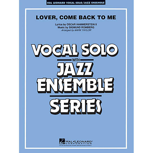 Hal Leonard Lover Come Back to Me (Key: B-Flat) (Vocal Solo or Tenor Sax Feature) Jazz Band Level 3 by Mark Taylor
