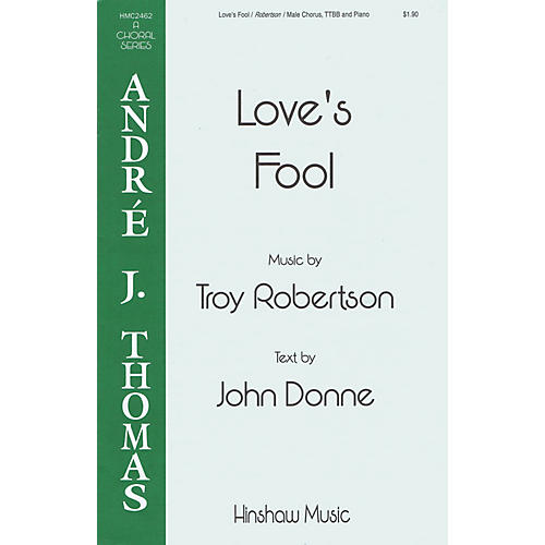 Hinshaw Music Love's Fool TTBB composed by Troy Robertson