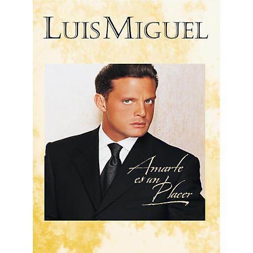 Hal Leonard Luis Miguel - Amarte Es Un Placer Piano, Vocal, Guitar Songbook