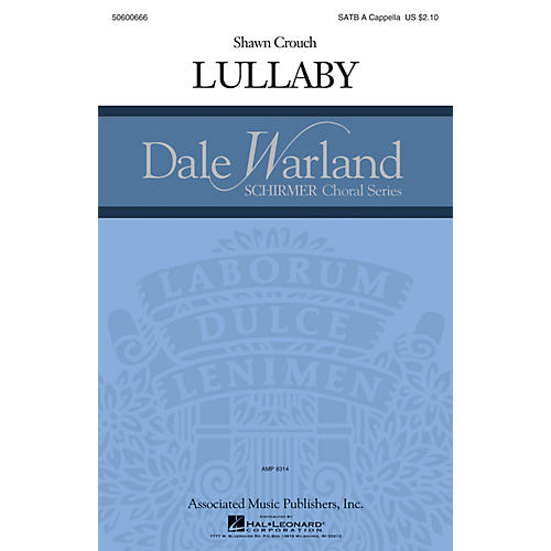 G. Schirmer Lullaby (Dale Warland Choral Series) SATB composed by Shawn Crouch