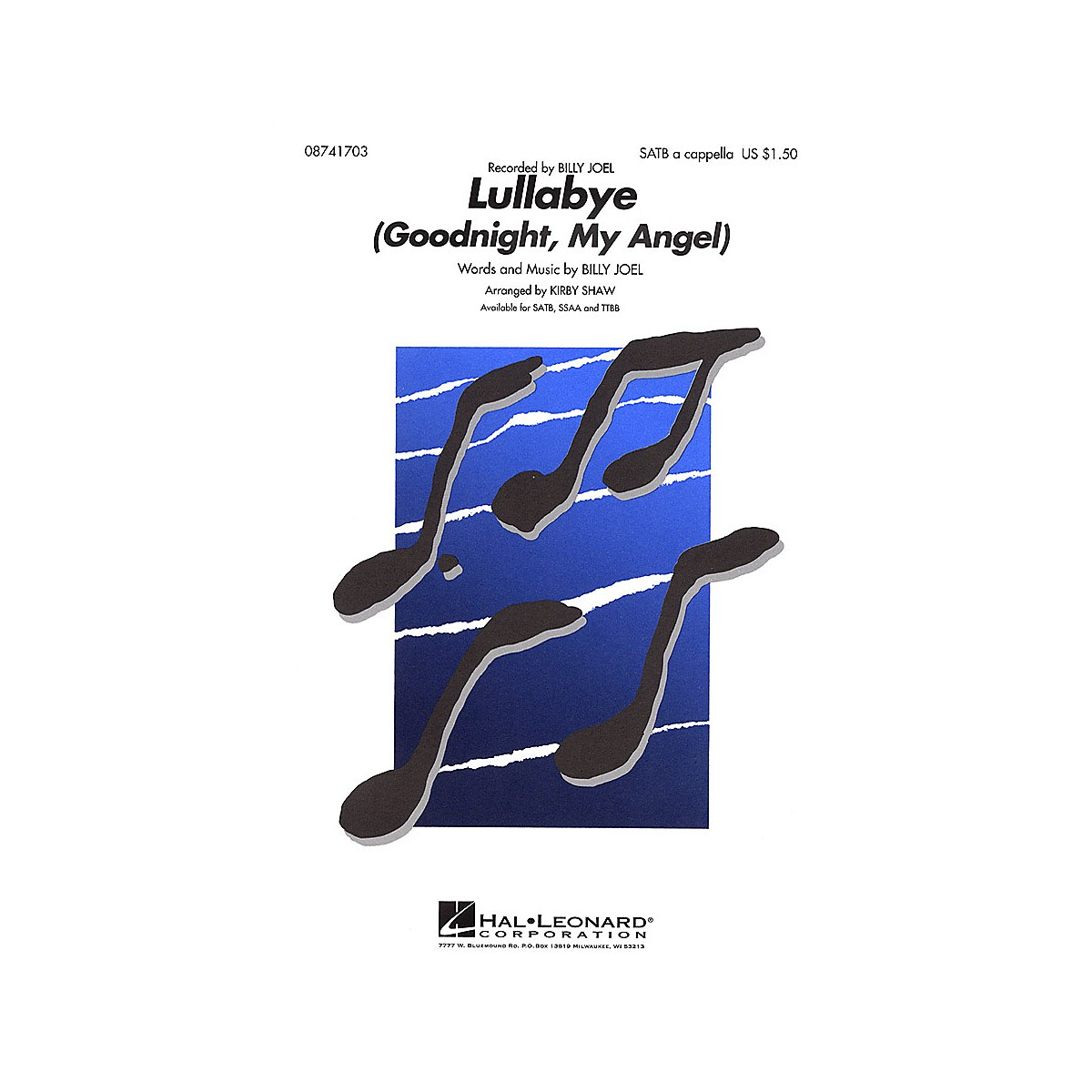 Hal Leonard Lullabye (Goodnight, My Angel) TTBB A Cappella by Billy Joel Arranged by Kirby Shaw