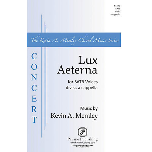 Pavane Lux Aeterna SATB DV A Cappella composed by Kevin Memley