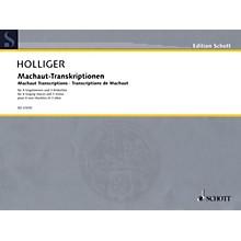 Schott Machaut Transcriptions Schott Series Softcover  by Heinz Holliger