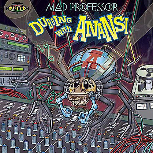 Alliance Mad Professor - Dubbing with Anansi