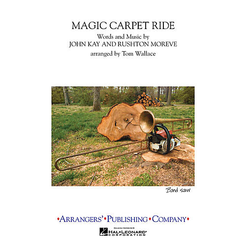 Arrangers Magic Carpet Ride Marching Band Level 3 Arranged by Tom Wallace