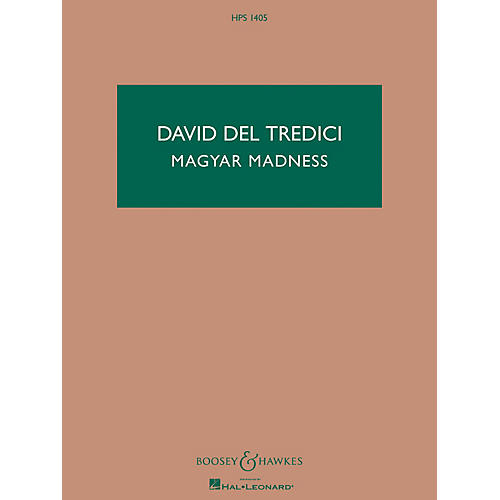 Boosey and Hawkes Magyar Madness Boosey & Hawkes Scores/Books Series Composed by David Del Tredici