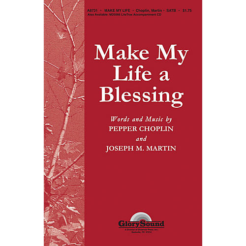 Shawnee Press Make My Life a Blessing SATB composed by Pepper Choplin
