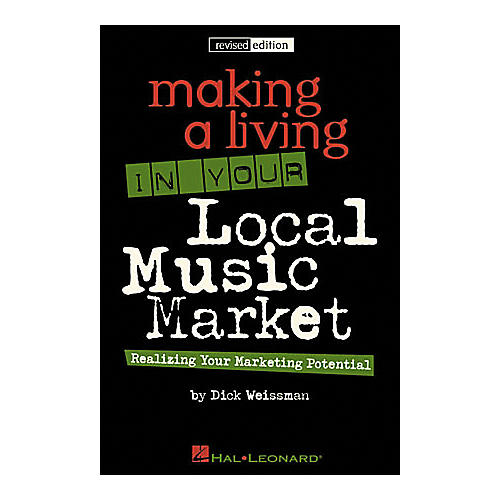 Hal Leonard Making a Living in Your Local Music Market - Revised Edition Book
