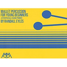 Hal Leonard Mallet Percussion for Young Beginners Meredith Music Percussion Series Softcover Composed by Randy Eyles