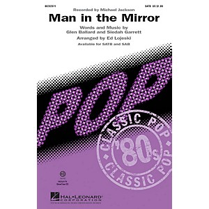 Hal Leonard Man in the Mirror SAB by Michael Jackson Arranged by Ed Lojeski by Hal Leonard