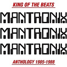 Mantronix - King of the Beats: Anthology 1985-1988