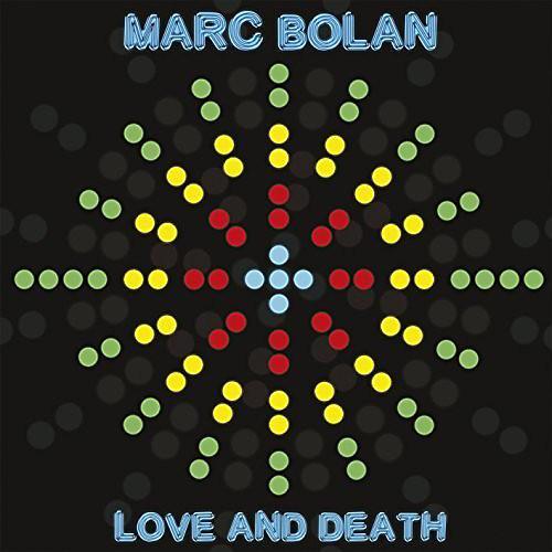 Alliance Marc Bolan - Love and Death