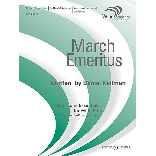 Boosey and Hawkes March Emeritus Concert Band Level 3 Composed by Daniel Kallman