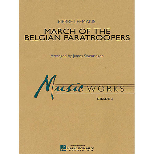 Hal Leonard March of the Belgian Paratroopers Concert Band Level 3 Arranged by James Swearingen