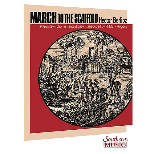 Southern March to the Scaffold Concert Band Level 4 Arranged by R. Mark Rogers