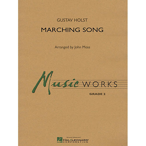 Hal Leonard Marching Song Concert Band Level 2 Arranged by John Moss