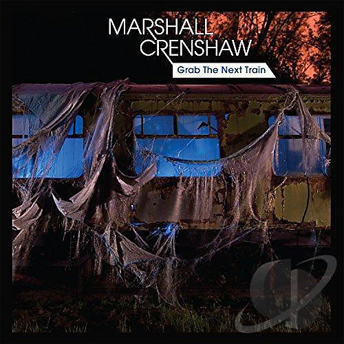 Alliance Marshall Crenshaw - Grab the Next Train