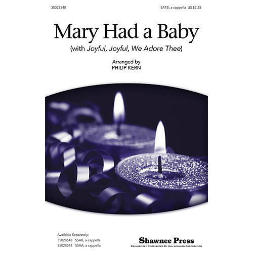 Shawnee Press Mary Had a Baby (with Joyful, Joyful, We Adore Thee) SATB a cappella arranged by Philip Kern