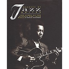 Backbeat Books Masters of Jazz Guitar (Hardcover) Book Series Written by Charles Alexander