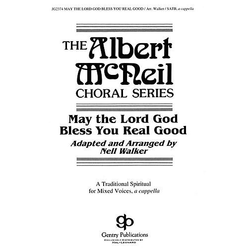 Gentry Publications May the Lord God Bless You Real Good SATB DV A Cappella arranged by Nell Walker