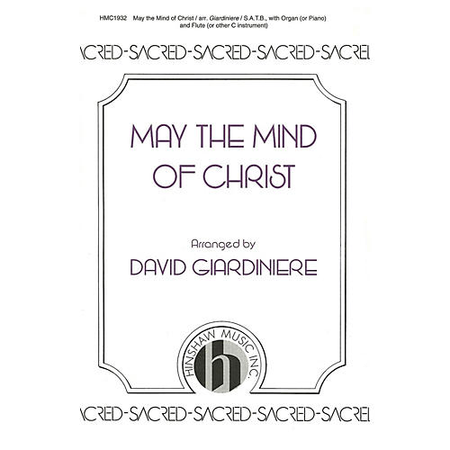 Hinshaw Music May the Mind of Christ SATB arranged by David Giardiniere