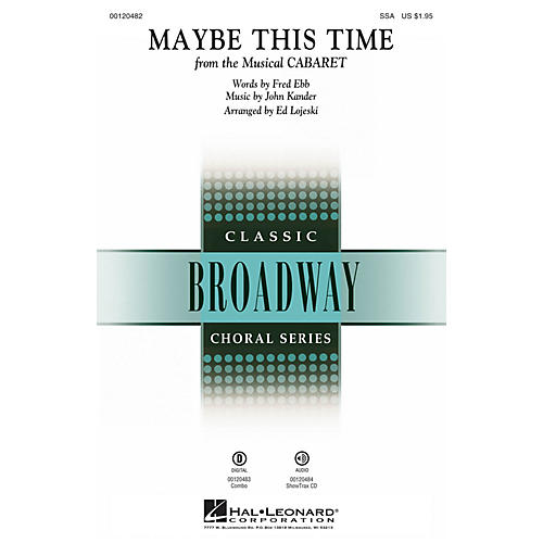 Hal Leonard Maybe This Time (from Cabaret) ShowTrax CD Arranged by Ed Lojeski