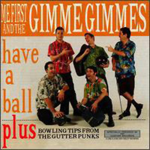 Alliance Me First and the Gimme Gimmes - Have a Ball