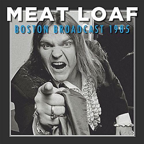Alliance Meatloaf - Boston Broadcast 1985