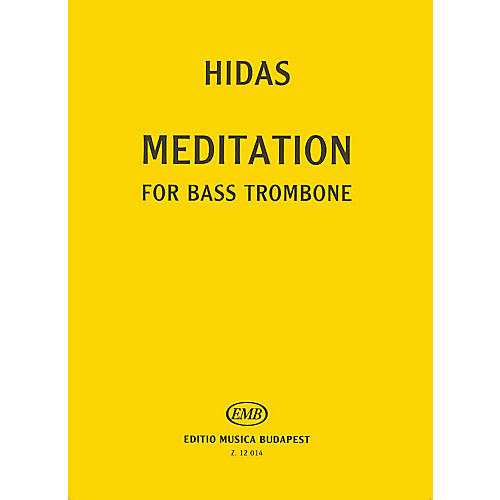 Editio Musica Budapest Meditation for Bass Trombone Solo EMB Series by Frigyes Hidas
