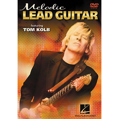 Hal Leonard Melodic Lead Guitar Featuring Tom Kolb (DVD)