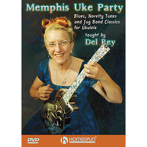 Homespun Memphis Uke Party Homespun Tapes Series DVD Performed by Del Rey