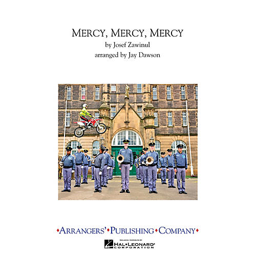 Arrangers Mercy, Mercy, Mercy Marching Band Level 3 Arranged by Jay Dawson