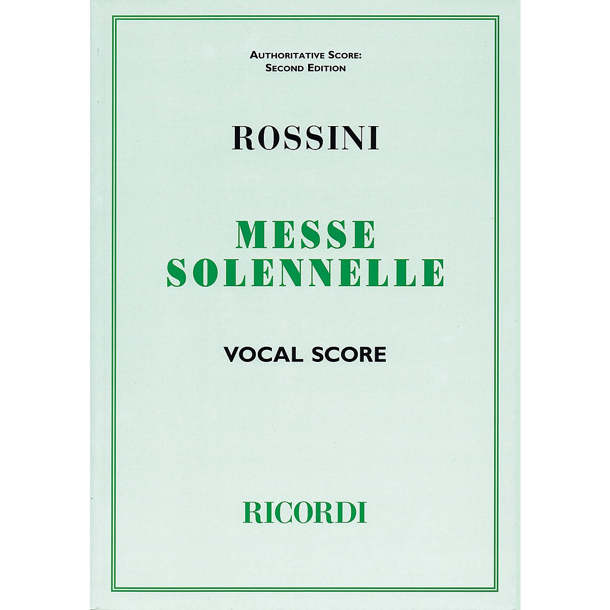 Ricordi Messa Solenne (Vocal Score) Vocal Score Composed by Gioachino Rossini