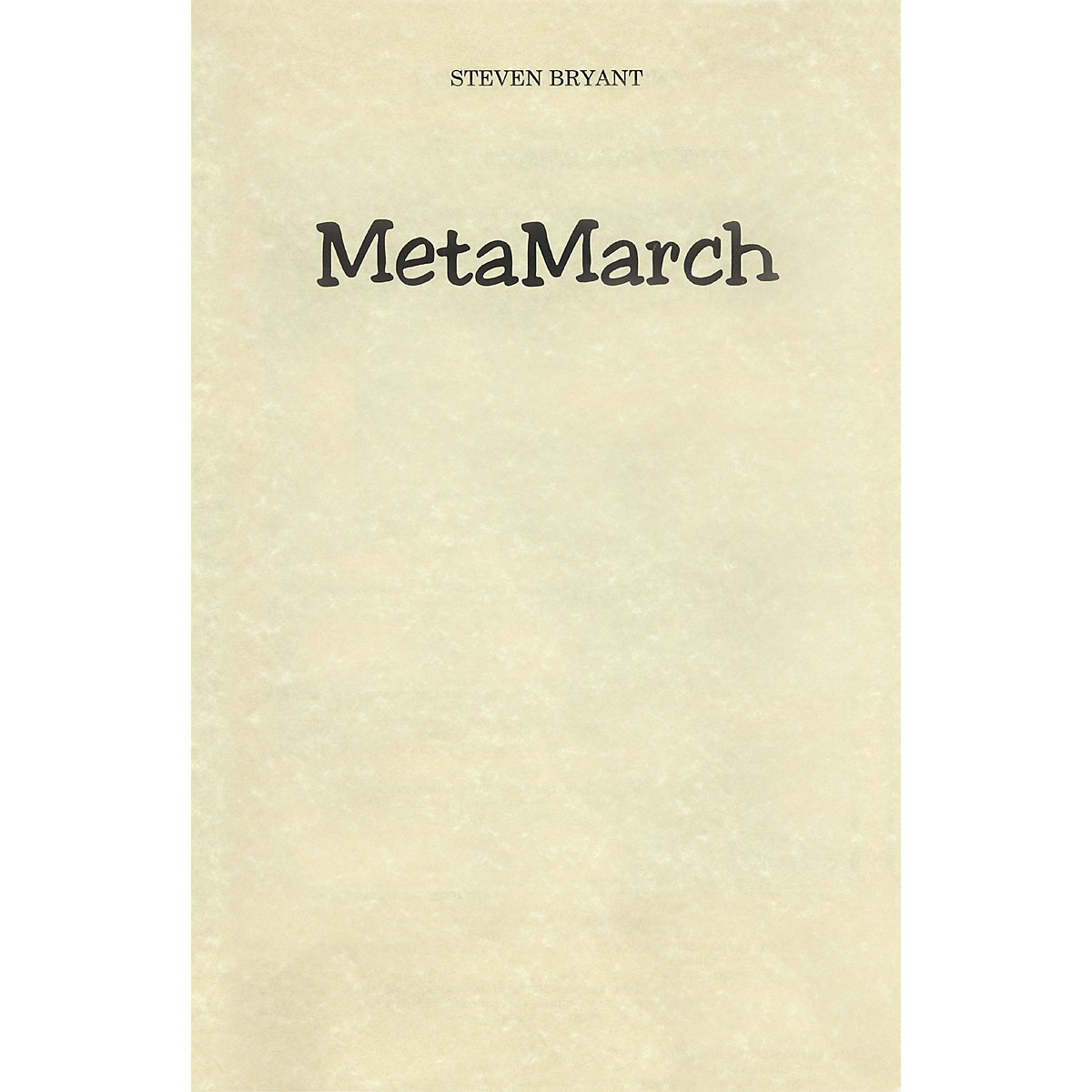 BCM International MetaMarch (Score and Parts) Concert Band Level 3 Composed by Steven Bryant