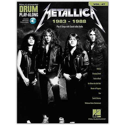 Hal Leonard Metallica: 1983-1988 Drum Play-Along Volume 47 Book/Audio Online