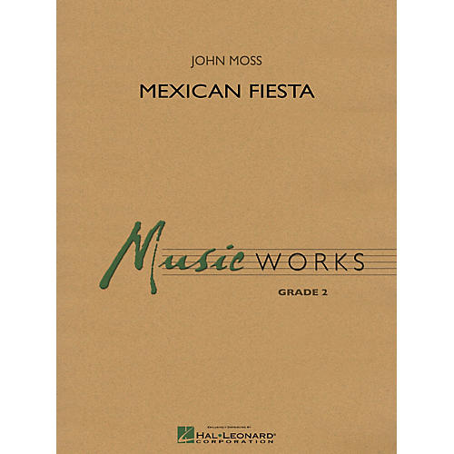 Hal Leonard Mexican Fiesta Concert Band Level 2 Composed by John Moss