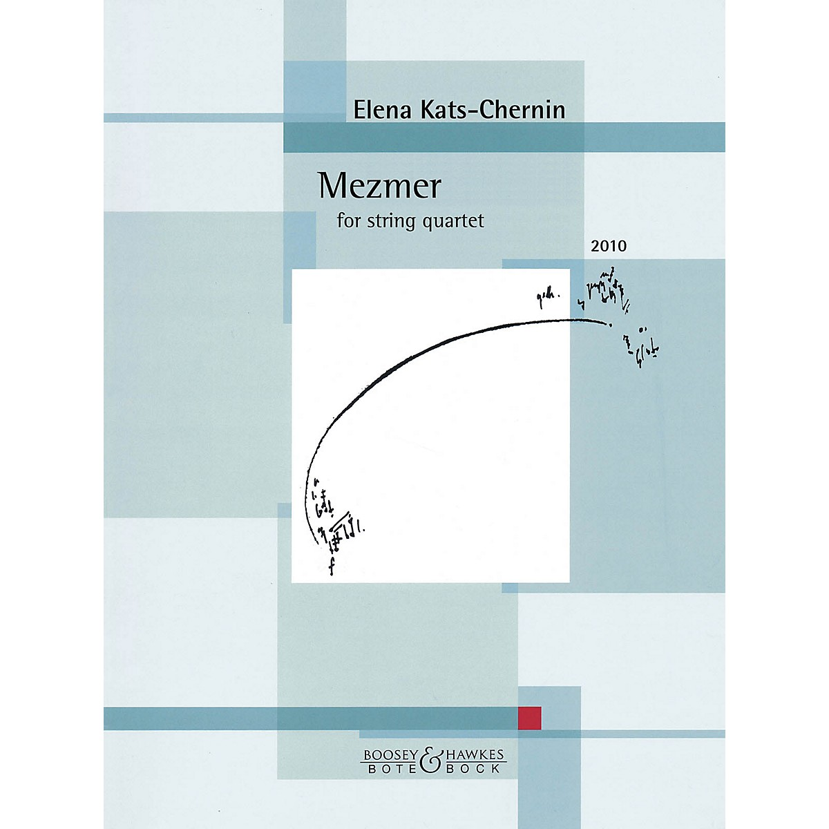 Bote & Bock Mezmer (2010) (for String Quartet) Boosey & Hawkes Chamber Music Series Softcover by Elena Kats-Chernin