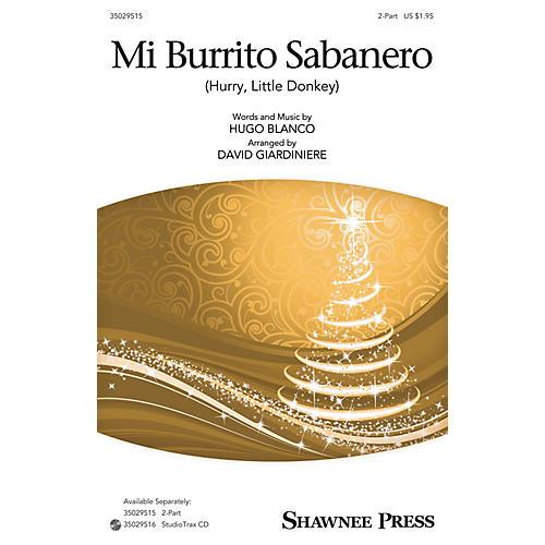 Shawnee Press Mi Burrito Sabanero (Hurry, Little Donkey) 2-Part arranged by David Giardiniere