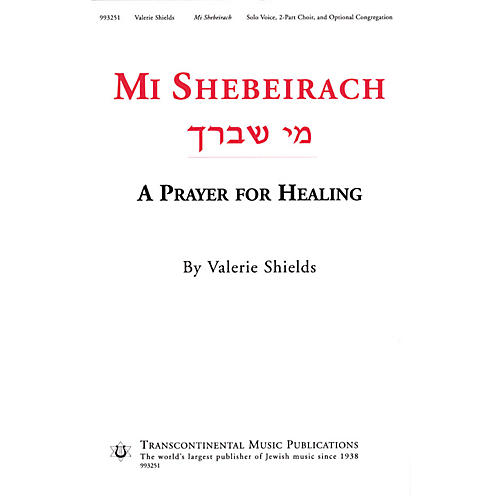 Transcontinental Music Mi Shebeirach (A Prayer for Healing) 2-Part composed by Valerie Shields