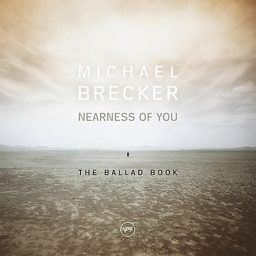 Alliance Michael Brecker - Nearness Of You: The Ballad Book