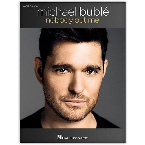 Hal Leonard Michael Buble - Nobody But Me Vocal/Piano