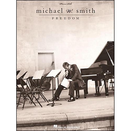 Hal Leonard Michael W. Smith - Freedom Piano Solo